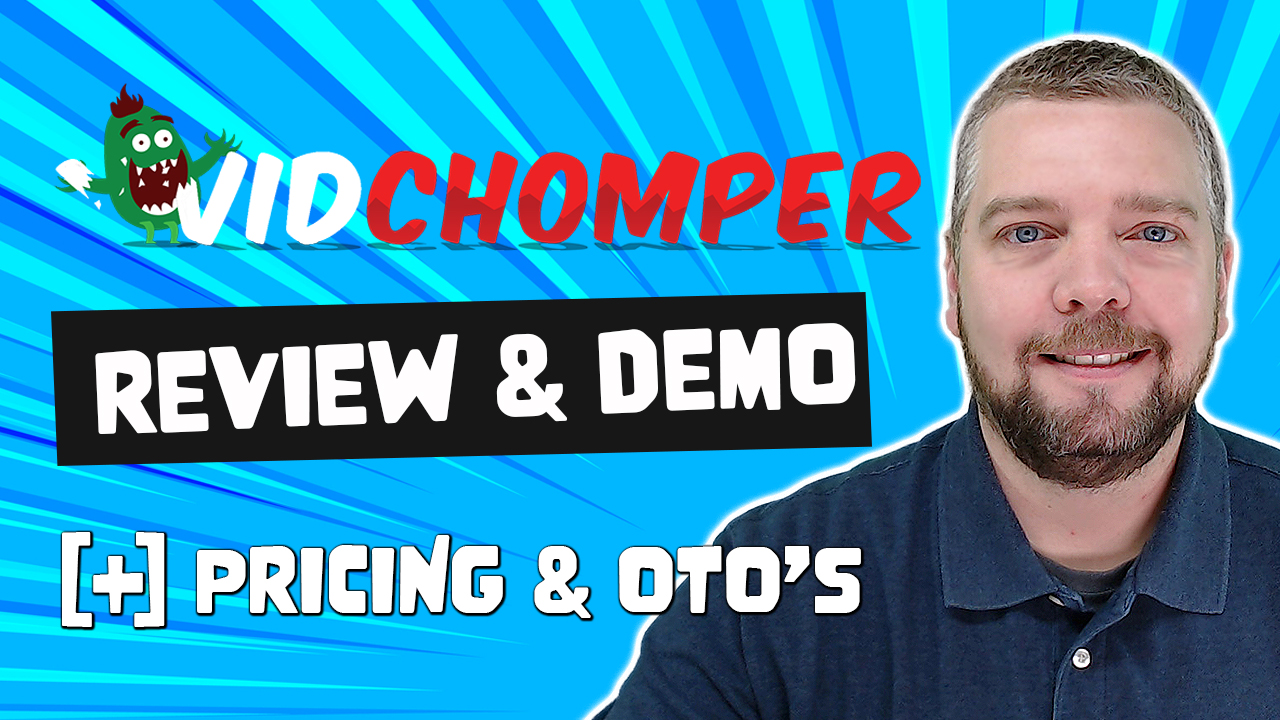 Vid Chomper Review 4